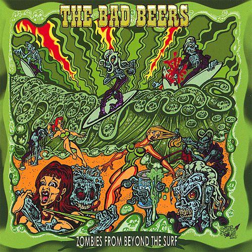 The Bad Beers - Zombies From Beyond The Surf